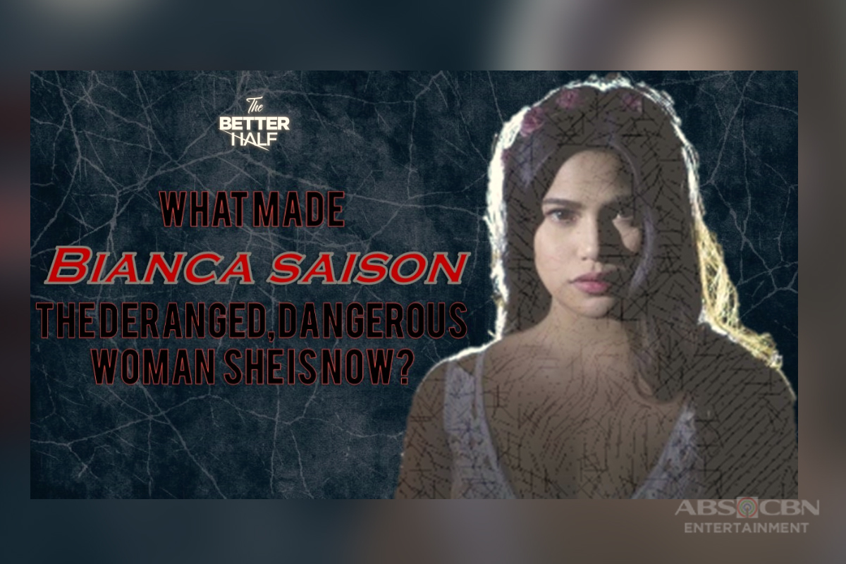 Understanding Bianca: What made her the deranged, dangerous woman she is now on 'The Better Half'?