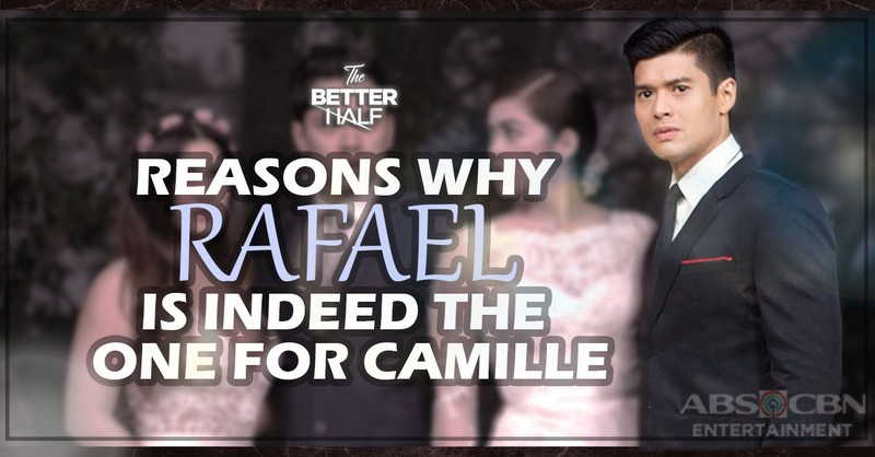 5 Reasons why Rafael is indeed the one for Camille